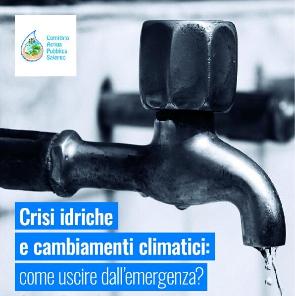 Salerno-cdibattito-Crisi idriche e cambiamenti climatici