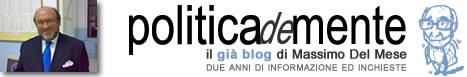 POLITICAdeMENTE - Il blog di Massimo Del Mese